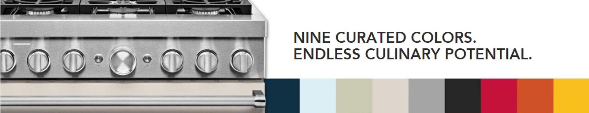 Flavor meets color   Kitchenaid Ranges come in nine colors to express yourself in a whole new way   Visit Capital Distributing, Dallas TX