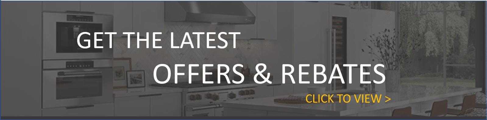 Offers & Rebates | Capital Distributing Kitchen Appliance Showroom