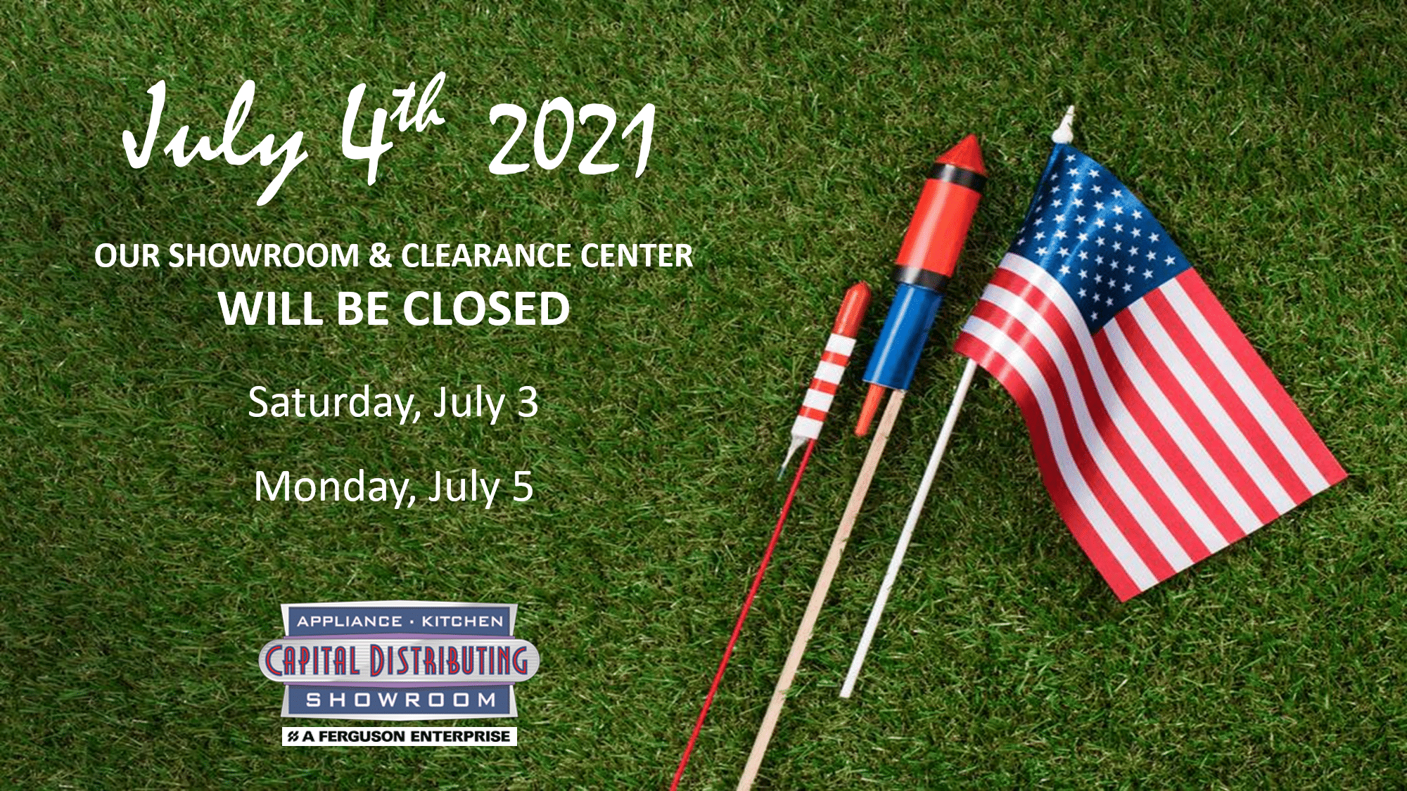 July 4th Holiday Hours | Closed July 3 & 5 | Visit CapitalDistributing.comlosed